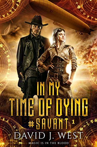 In My Time of Dying (#SAVANT Book 1) by [West, David J.]