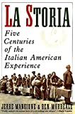 the italians americans - La Storia: Five Centuries of the Italian American Experience