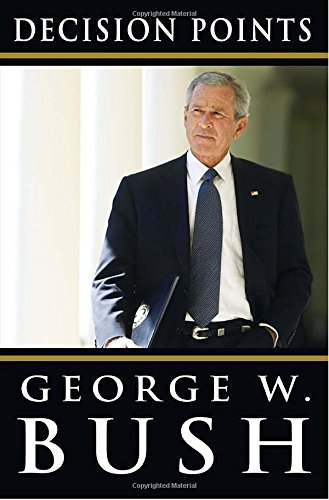 Decision - George W Bush Autobiography