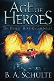 Age of Heroes: The Witch Hunter's Gauntlet