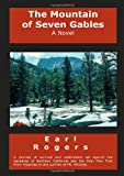 The mountain of seven Gables, Earl Rogers, 1609101170