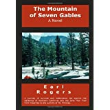 THE Mountain of Seven Gablesby Earl Rogers