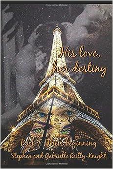 His love, her destiny: Book 1: Their beginning