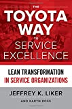 img - for The Toyota Way to Service Excellence: Lean Transformation in Service Organizations (Business Books) book / textbook / text book