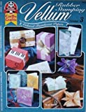 Vellum: Colored Translucent Papers (Rubber Stamping Volume 3)