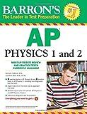 Barron's AP Physics 1 and 2 (Barron's Ap Physics B)
