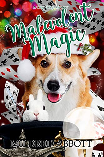Malevolent Magic (Cozy Corgi Mysteries Book 9) by [Abbott, Mildred]
