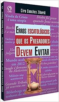 Erros Escatológicos que os Pregadores Devem Evitar