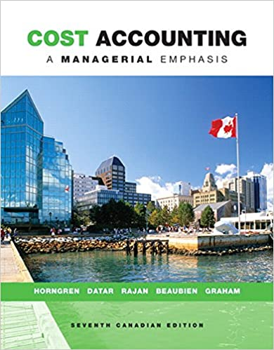 Cost Accounting: A Managerial Emphasis, Canadian Edition