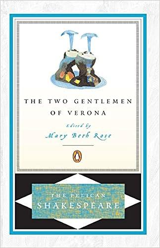 The Two Gentlemen Of Verona The Pelican Shakespeare William