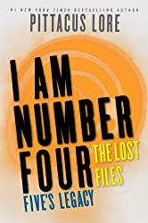 I Am Number Four: The Lost Files: Five's Legacy (Lorien Legacies: The Lost Files Book 7)