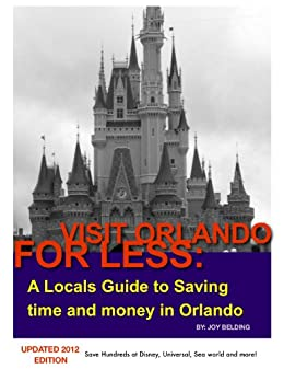 Amazon Com Visit Orlando For Less Ebook Joy Belding Kindle Store