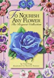img - for To Nourish Any Flower: The Request Collection book / textbook / text book