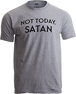Ann Arbor T-shirt Co. Not Today, Satan | Funny Saying Witty Comment for Men or Women Humor T-shirt