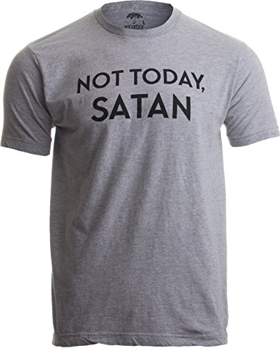 Not Today, Satan | Funny Saying Witty Comment for Men or Women Humor T-Shirt-(Adult,L) Sport Grey