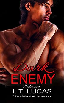 Dark Enemy Redeemed (The Children Of The Gods Paranormal Romance Series Book 6) by [Lucas, I. T.]