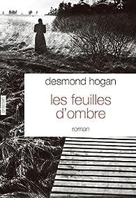 Les feuilles d'ombre par Desmond Hogan