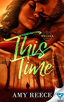 This Time (The DeLuca Family Book 4) by [Reece, Amy]