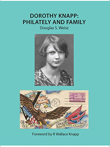 Art Stamps And Covers - Dorothy Knapp: Philately and Family