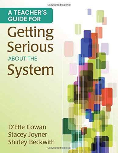 A Teacher′s Guide for Getting Serious About the System