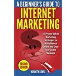 Internet Marketing: 17 Proven Online Marketing Strategies to Make Money Onlin (Online Business, Passive Income, Facebook, Social Media, SEO)