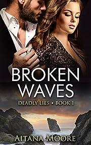 Broken Waves (Deadly Lies Book 1)