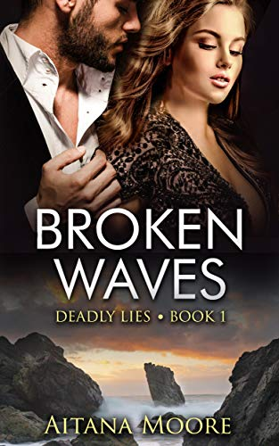 Broken Waves: A Romantic Mystery (Deadly Lies Book 1)