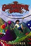 img - for By Jody Feldman - The Gollywhopper Games: The New Champion (Reprint) (2015-05-06) [Paperback] book / textbook / text book