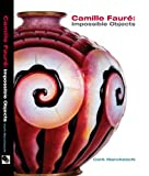 Camille Faure: Impossible Objects