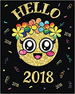 Charmant Hello 2018: Cute New Year Flower Crown Girl Emoji Diary Journal With 160  Lined Pages, 8x10 Inch Blank Notebook With Rainbow Poop With Sparkle Eye .
