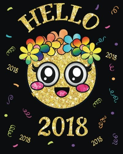 Hello 2018: Cute New Year Flower Crown Girl Emoji Diary Journal with 160 Lined Pages, 8x10 inch Blank Notebook with Rainbow Poop with Sparkle Eye ... & Adults (2018 Emoji Journals) (Volume 1) pdf epub