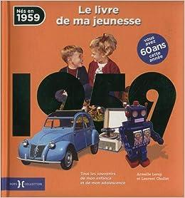 1959 Le Livre De Ma Jeunesse Amazon Fr Laurent Chollet