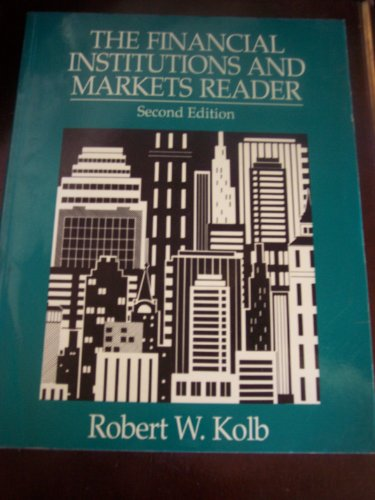 The Financial Institutions and Markets Reader