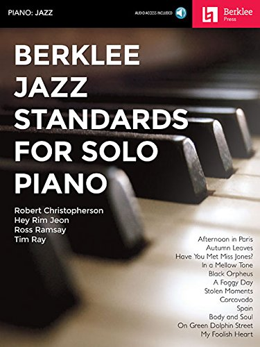 Berklee Jazz Standards for Solo Piano [Christopherson, Robert - Jeon, Hey Rim - Ramsay, Ross - Ray, Tim] (Tapa Blanda)