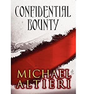 [ CONFIDENTIAL BOUNTY ] By Altieri, Michael ( Author) 2012 [ Hardcover ]
