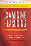 Examining Reasoning: Classroom Techniques to Help Students Produce and Defend Claims (Marzano Center Essentials for Achieving Rigor)
