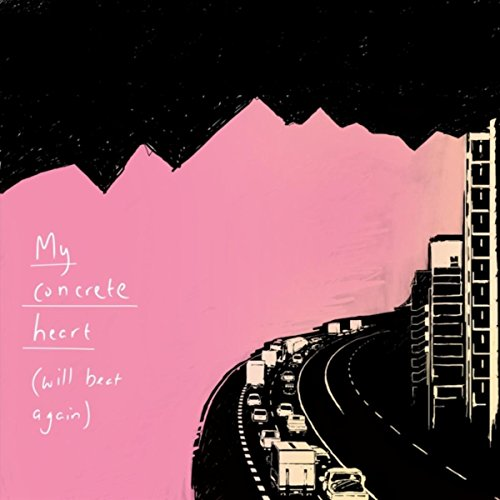 My Concrete Heart (Will Beat Again)