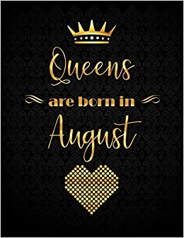 Queens Are Born in August: XL Lined Journal with 110 Inspirational