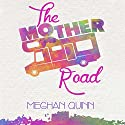 The Mother Road Audiobook by Meghan Quinn Narrated by Greyson Ash, J.F. Harding