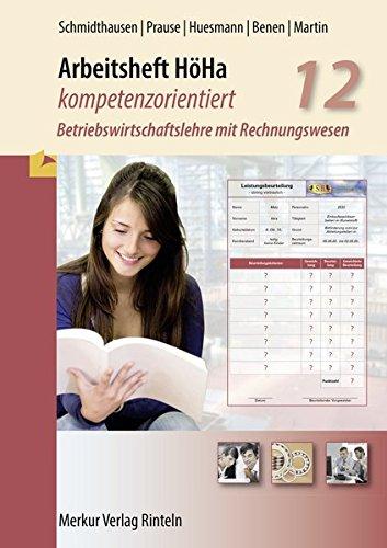 Arbeitsheft HöHa - kompetenzorientiert: Betriebswirtschaftslehre mit Rechnungswesen Klasse 12