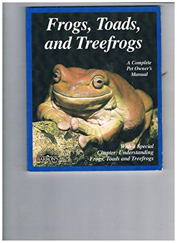 Frogs, Toads and Treefrogs (Whites Tree Frog Care)