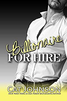 Billionaire For Hire by Cat Johnson