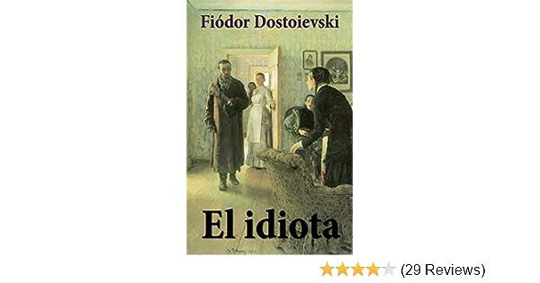 El Idiota (Spanish Edition)