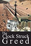 The Clock Struck Greed, Lawrence Gordon Knudsen, 1491704977
