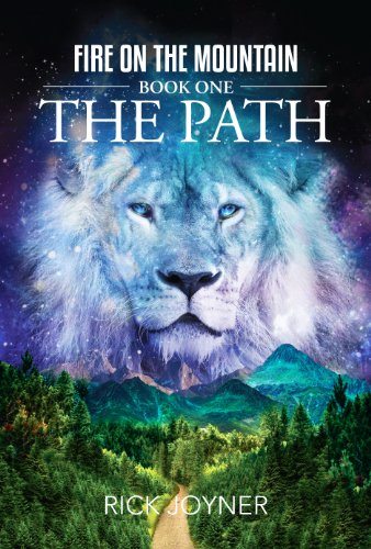 The Path: Fire on the Mountain, Book 1 (Staying On The Right Path With God)