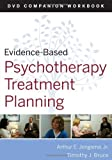 Evidence-Based Psychotherapy Treatment Planning Workbook by Jongsma Jr., Arthur E., Bruce, Timothy J. (2010) Paperback