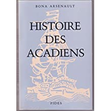 HISTOIRE DES ACADIENS (VOIR 02582)