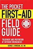The Pocket First-Aid Field Guide: Treatment and Prevention of Outdoor Emergencies (Skyhorse Pocket Guides)