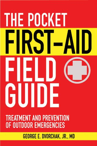 The Pocket First-Aid Field Guide: Treatment and Prevention of Outdoor Emergencies (Skyhorse Pocket (First Pocket Guide)