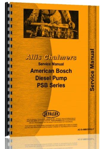 Pump Service Manual - Allis Chalmers PSB Series American Bosch Diesel Pump Industrial Service Manual